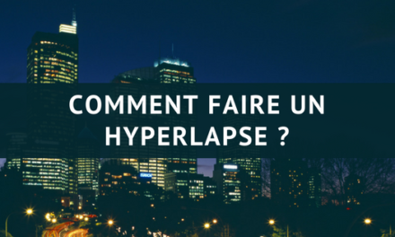 Comment faire un hyperlapse ?